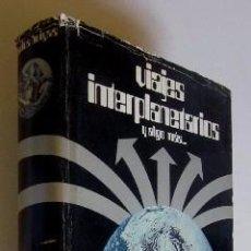 Libros de segunda mano: VIAJES INTERPLANETARIOS - CARLOS BOHIGAS - CON DEDICATORIA AUTOGRAFIADA DEL AUTOR. Lote 50119757