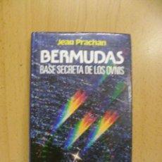Libros de segunda mano: BERMUDAS, BASE SECRETA DE LOS OVNIS. - PRACHAN, JEAN. . Lote 50174937