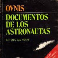 Libros de segunda mano: DOCUMENTOS DE LOS ASTRONAUTAS, POR ANTONIO LAS HERAS - 1RA. EDICIÓN - 1979 - ARGENTINA - RARO. Lote 50240121