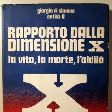 Libros de segunda mano: SIMONE, GIORGIO DI - ENTIRÀ A - RAPPORTO DALLA DIMENSIONE X. LA VITA, LA MORTE, L'ALDILÀ - ROMA 1973. Lote 50493390