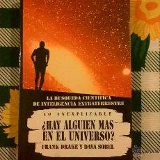 Libros de segunda mano: LO INEXPLICABLE - ¿HAY ALGUIEN MAS EN EL UNIVERSO?, POR FRANK DRAKE Y D. SOBEL - VERGARA. Lote 50678424