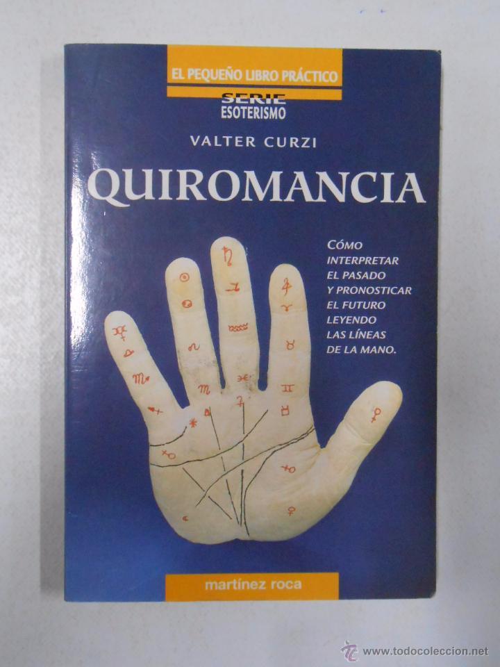 QUIROMANCIA. CÓMO INTERPRETAR EL PASADO Y PRONOSTICAR EL FUTURO. VALTER CURZI. TDK85 (Libros de Segunda Mano - Parapsicología y Esoterismo - Numerología y Quiromancia)
