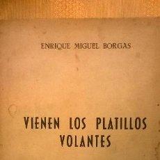 Libros de segunda mano - VIENEN LOS PLATOS VOLADORES, por Enrique M. BORGAS - Edit. NOS - ESPAÑA - 1954 - RARO - 51096369