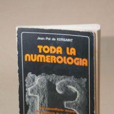 Livres d'occasion: TODA LA NUMEROLOGÍA - JEAN-POL DE KERSAINT - DESCATALOGADO. Lote 61673212