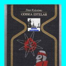 Libros de segunda mano: ODISEA ESTELAR - PETER KOLOSIMO - ENIGMAS MISTERIOS CIVILIZACIONES DESAPARECIDAS DIOSES COSMONAUTAS. Lote 51604716