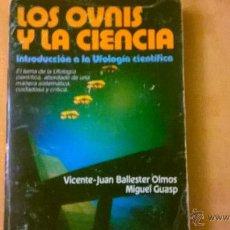 Libros de segunda mano: LOS OVNIS Y LA CIENCIA (VICENTE-JEANBALLESTER OLMOS Y M. GUASP) PLAZA Y JANÉS/ ESPAÑA/1981 1RA. EDIC. Lote 51629492