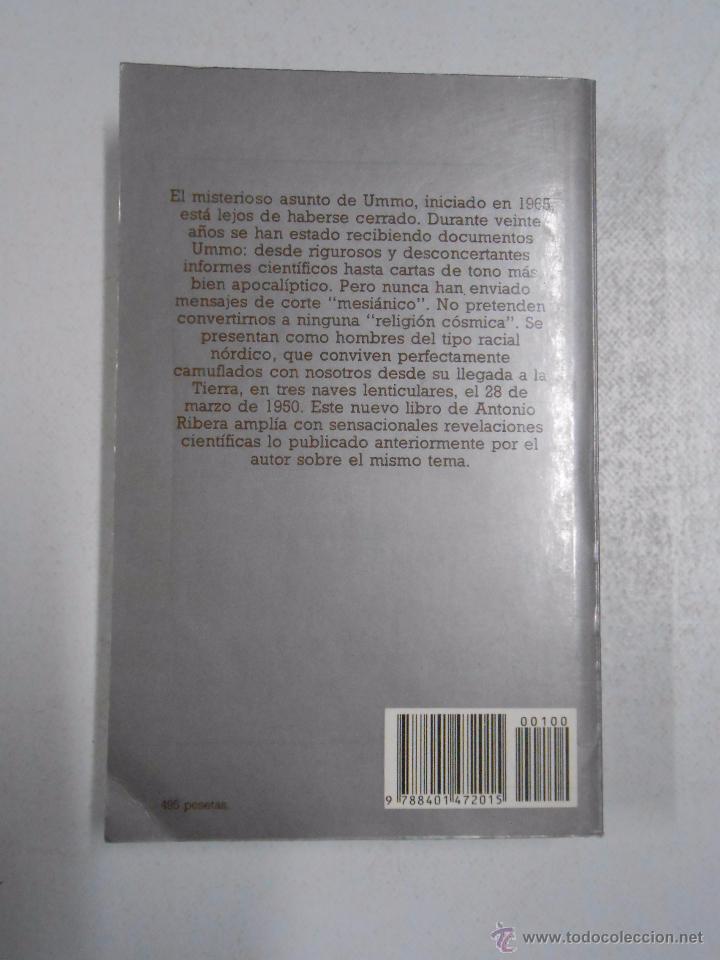 Libros de segunda mano: UMMO: LA INCREIBLE VERDAD.- ANTONIO RIBERA ¿ESTAMOS SIENDO VISITADOS POR LOS UMMITAS. TDK255 - Foto 2 - 52082713