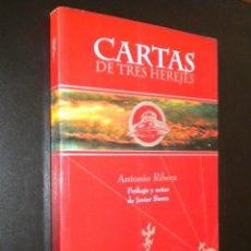 Libros de segunda mano: CARTAS DE TRES HEREJES / ANTONIO RIBERA . Lote 52224599
