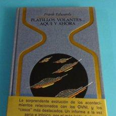 Libros de segunda mano: PLATILLOS VOLANTES AQUÍ Y AHORA. FRANK EDWARDS FGH. Lote 52438713