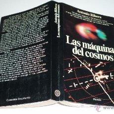 Libros de segunda mano: ANTONIO RIBERA LAS MAQUINAS DEL COSMOS. EDITORIAL PLANETA. COLECCIÓN DOCUMENTO. AÑO 1983. Lote 52691406