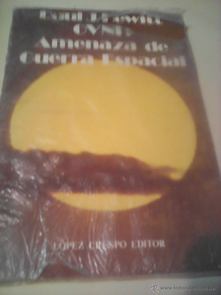 OVNI:AMENAZA DE GUERRA ESPACIAL PAUL HEUITT (Libros de Segunda Mano - Parapsicología y Esoterismo - Ufología)