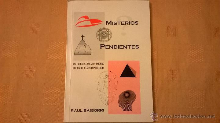 MISTERIOS PENDIENTES, POR R. BAIGORRI - ARGENTINA - 1996 - RARO (Libros de Segunda Mano - Parapsicología y Esoterismo - Ufología)
