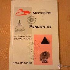 Libros de segunda mano: MISTERIOS PENDIENTES, POR R. BAIGORRI - ARGENTINA - 1996 - RARO. Lote 53408246