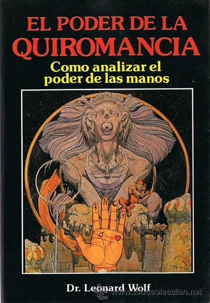 EL PODER DE LA QUIROMANCIA DR. LEONARD WOLF (Libros de Segunda Mano - Parapsicología y Esoterismo - Numerología y Quiromancia)
