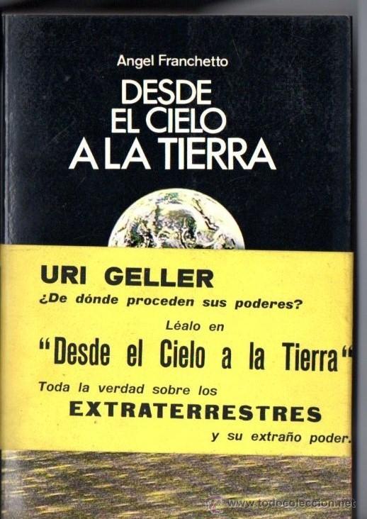 FRANCHETTO : DESDE EL CIELO A LA TIERRA (SAGITARIO, 1975) TODA LA VERDAD SOBRE LOS EXTRATERRESTRES (Libros de Segunda Mano - Parapsicología y Esoterismo - Ufología)