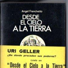 Libros de segunda mano: FRANCHETTO : DESDE EL CIELO A LA TIERRA (SAGITARIO, 1975) TODA LA VERDAD SOBRE LOS EXTRATERRESTRES. Lote 53437094