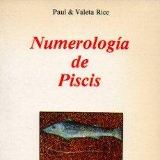 Livres d'occasion: NUMEROLOGÍA DE PISCIS - PAUL & VALETA RICE. EDICIONES OBELISCO, 1987. Lote 150326986