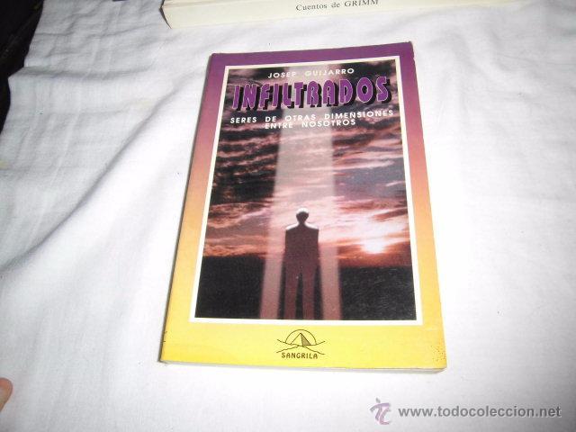 INFILTRADOS JOSEP GUIJARRO.SERES DE OTRAS DIMENSIONES ENTRE NOSOTROS.EDIT.SANGRILA 1994 (Libros de Segunda Mano - Parapsicología y Esoterismo - Ufología)