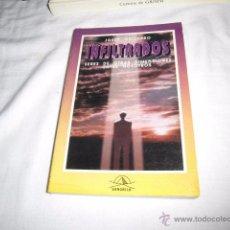 Libros de segunda mano: INFILTRADOS JOSEP GUIJARRO.SERES DE OTRAS DIMENSIONES ENTRE NOSOTROS.EDIT.SANGRILA 1994. Lote 53569587