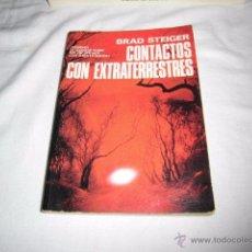 Libros de segunda mano: CONTACTOS CON EXTRATERRESTRES.BRAD STEIGER.INFORMES DE TESTIGOS SOBRE SUS ENCUENTROS CON SERES EXTRA. Lote 53569627