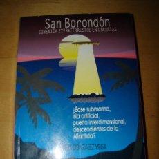 Libros de segunda mano: SAN BORONDÓN - CONEXIÓN EXTRATERRESTRE EN CANARIAS. Lote 53794322