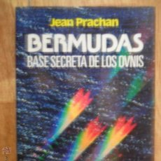 Libros de segunda mano: BERMUDAS, BASE SECRETA DE LOS OVNIS, JEAN PRACHAN, ED. CÍRCULO DE LECTORES. Lote 54315829