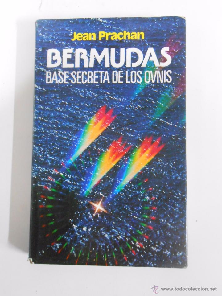 BERMUDAS. BASE SECRETA DE LOS OVNIS. - JEAN PRACHAN. TDK130 (Libros de Segunda Mano - Parapsicología y Esoterismo - Ufología)
