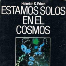 Libros de segunda mano: ESTAMOS SOLOS EN EL COSMOS - HEINRICH K. ERBEN. Lote 54711073