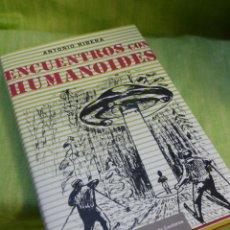 Libros de segunda mano: ENCUENTROS CON HUMANOIDES - ANTONIO RIBERA - OVNIS OVNI MISTERIOS UFOLOGÍA PLATILLOS VOLANTES -. Lote 89156272