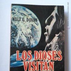 Libros de segunda mano: LOS DIOSES VISITAN LA TIERRA - WALF G. DOVAN - EDICIONES PETRONIO S.A - 1975. Lote 54948897