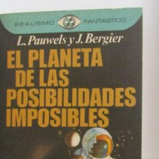Libros de segunda mano: EL PLANETA DE LAS POSIBILIDADES IMPOSIBLES DE L. PAUWELS Y J. BERGIER (PLAZA Y JANÉS). Lote 55368328