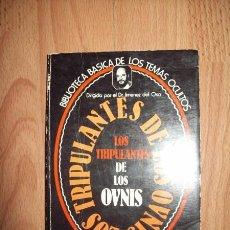 Libros de segunda mano: LOS TRIPULANTES DE LOS OVNIS. (BIBLIOTECA BÁSICA DE LOS TEMAS OCULTOS ; 11). Lote 55799169