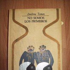 Libros de segunda mano: TOMAS, ANDREW. NO SOMOS LOS PRIMEROS. (OTROS MUNDOS). Lote 55799390