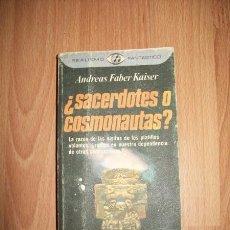 Libros de segunda mano: FABER KAISER, ANDREAS. ¿SACERDOTES O COSMONAUTAS?. (REALISMO FANTÁSTICO ; 44). Lote 55799816