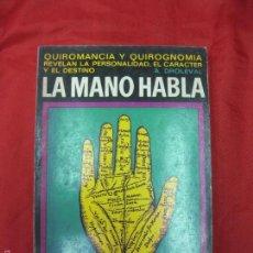 Libros de segunda mano: LA MANO HABLA. QUIROMANCIA. A.DROLEVAL. ED. IBERIA. 1969.. Lote 56041048