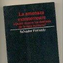 Libros de segunda mano: LA AMENAZA EXTRATERRESTRE. ¿QUIÉN MUEVE LOS DESTINOS DE LA RAZA HUMANA? -SALVADOR FREIXEDO-. Lote 56150379