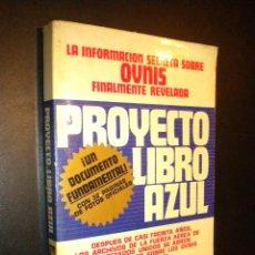 Libros de segunda mano: PROYECTO LIBRO AZUL / BRAD STEIGER / LA INFORMACION SECRETA SOBRE OVNIS FINALMENTE REVELADA.. Lote 56676407