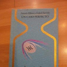 Libros de segunda mano: UN CASO PERFECTO, DE ANTONIO RIBERA Y RAFAEL FARRIOLS. Lote 57017467