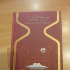 Libros de segunda mano: OVNIS: S.O.S. A LA HUMANIDAD, DE J.J. BENÍTEZ. Lote 57091950