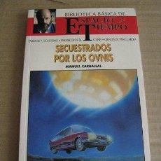 Libros de segunda mano: SECUESTRADOS POR LOS OVNIS (MANUEL CARBALLAL ) ¡¡OFERTA 3X2 EN LIBROS!! (LEER DESCRIPCION). Lote 85453930