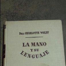 Libros de segunda mano: LA MANO Y SU LENGUAJE. DRA. CHARLOTTE WOLFF. BIBLIOTECA DE ANTROPOLOGIA. L.MIRACLE EDITOR.2°ED.1954. Lote 57352240