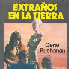 Libros de segunda mano: EXTRAÑOS EN LA TIERRA. Lote 57449458