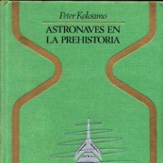 Libros de segunda mano: ASTRONAVES EN LA PREHISTORIA - PETER KOLOSMO ---- REFM1E2. Lote 57583689