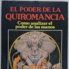 Libros de segunda mano: EL PODER DE LA QUIROMANCIA. COMO ANALIZAR EL PODER DE LAS MANOS. DR. LEONARD WOLF. Lote 57641816
