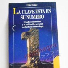 Libros de segunda mano: LA CLAVE ESTÁ EN SU NÚMERO - LIBRO REALIZACIÓN PERSONAL MEDIANTE NUMEROLOGÍA - MISTERIO - ESOTERISMO. Lote 57881906