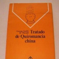 Libros de segunda mano: GEORGE SOULIÉ DE MORANT. TRATADO DE QUIROMANCIA CHINA. RM75632. . Lote 58007831