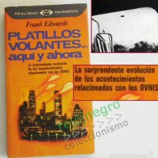 Libros de segunda mano: PLATILLOS VOLANTES AQUÍ Y AHORA LIBRO UFOLOGÍA FRANK EDWARDS OVNIS OVNI CASOS AVISTAMIENTOS MISTERIO. Lote 58088667