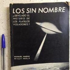 Libros de segunda mano: LOS SIN NOMBRE - MANUEL SAENZ / WILLY WOLF - ED. ORBE 1974. Lote 58337865