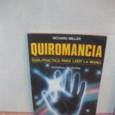 Libros de segunda mano: QUIROMANCIA. GUIA PRACTICA PARA LEER LA MANO. RICHARD MILLER. EDITORIAL DE VECCHI 1983.. Lote 58377318