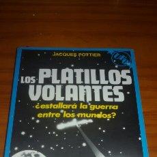 Libros de segunda mano: LOS PLATILLOS VOLANTES AUTOR JACQUES POTTIER EDITA DE VECCHI 1980. Lote 58570138